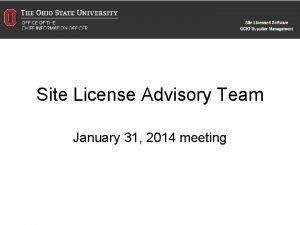 Site License Advisory Team January 31 2014 meeting