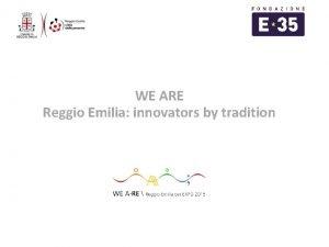 WE ARE Reggio Emilia innovators by tradition Demography