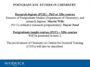 POSTGRADUATE STUDIES IN CHEMISTRY Research degrees PGR Ph