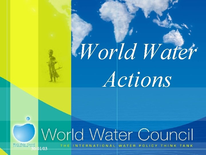 World Water Actions 300103 World Water Actions The
