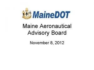 Maine Aeronautical Advisory Board November 8 2012 Maine