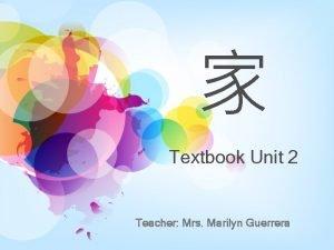 Textbook Unit 2 Teacher Mrs Marilyn Guerrera Communication