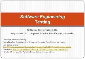 Software Engineering Testing Software Engineering 2012 Department of