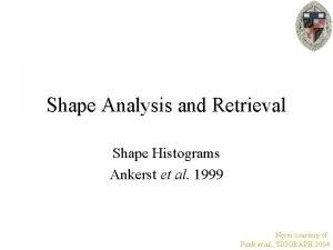 Shape Analysis and Retrieval Shape Histograms Ankerst et