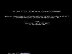 Neuregulin1 Enhances DepolarizationInduced GABA Release RanSook Woo XiaoMing