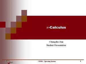 Changshu Jian Student Presentation CS 5204 Operating Systems