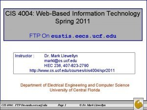CIS 4004 WebBased Information Technology Spring 2011 FTP