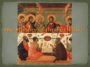 The History of the Eucharist 2000 Years of