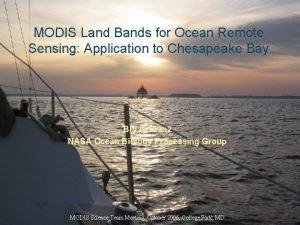 MODIS Land Bands for Ocean Remote Sensing Application
