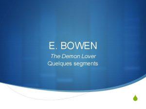 E BOWEN The Demon Lover Quelques segments S