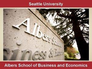 Seattle University Albers School of Business and Economics