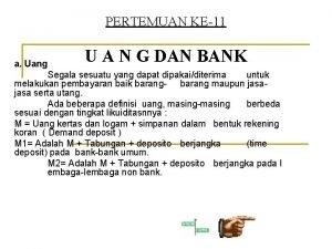 PERTEMUAN KE11 U A N G DAN BANK
