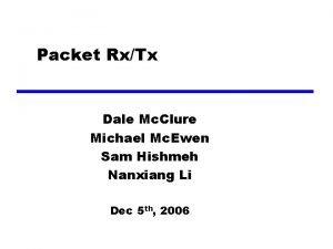 Packet RxTx Dale Mc Clure Michael Mc Ewen