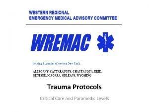 Trauma Protocols Critical Care and Paramedic Levels Trauma
