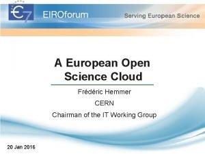 A European Open Science Cloud Frdric Hemmer CERN