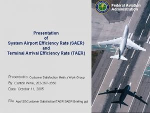 Federal Aviation Administration Presentation of System Airport Efficiency