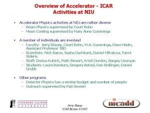 Overview of Accelerator ICAR Activities at NIU Accelerator
