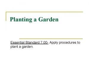 Planting a Garden Essential Standard 7 00 Apply