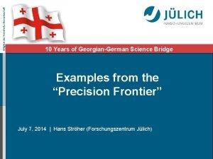 Mitglied der HelmholtzGemeinschaft 10 Years of GeorgianGerman Science