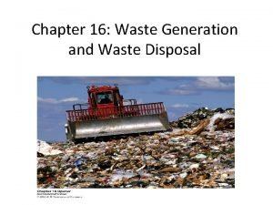 Chapter 16 Waste Generation and Waste Disposal Ch