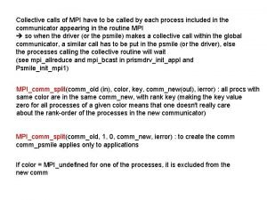 Collective calls of MPI have to be called