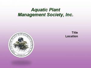 Aquatic Plant Management Society Inc Title Location Aquatic