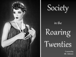 Society in the Roaring Twenties Created by Mr