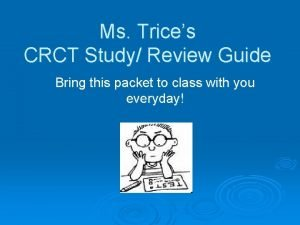 Ms Trices CRCT Study Review Guide Bring this