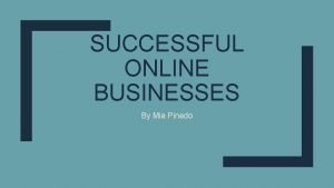 SUCCESSFUL ONLINE BUSINESSES By Mia Pinedo Ebay Founder