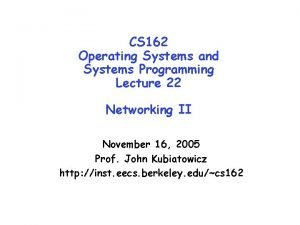 CS 162 Operating Systems and Systems Programming Lecture