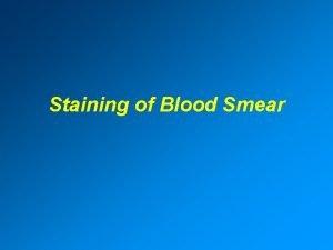 Staining of Blood Smear Romanowsky stain Romanowsky stainEosin