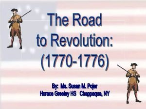 The Colonies in 1775 By 1775 there were