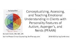 Conceptualizing Assessing and Teaching Emotional Understanding in Clients