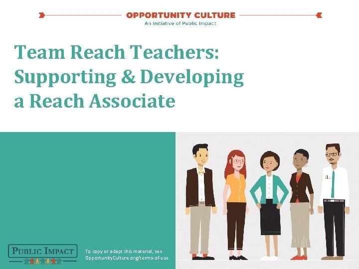 Team Reach Teachers Supporting Developing a Reach Associate