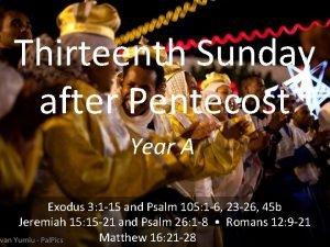 Thirteenth Sunday after Pentecost Year A Exodus 3