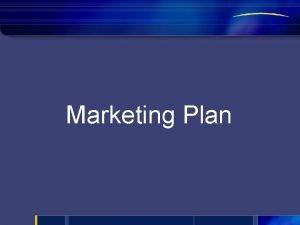 Marketing Plan Way to Marketing Plan Customers and