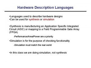 Hardware Description Languages Languages used to describe hardware