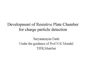 Development of Resistive Plate Chamber for charge particle