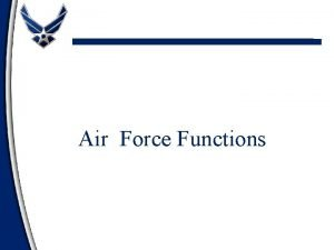 Air Force Functions Overview Levels of Air Space