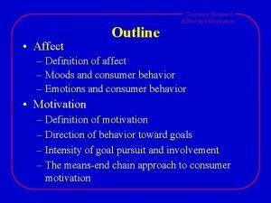 Affect Outline Consumer Behavior Affect and Motivation Definition