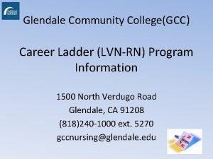 Glendale Community CollegeGCC Career Ladder LVNRN Program Information