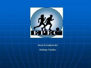 Brent Kwiatkowski Bethany Paolino EPEC Exemplary Physical Education
