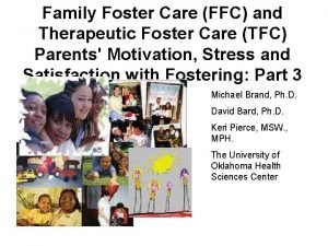Family Foster Care FFC and Therapeutic Foster Care