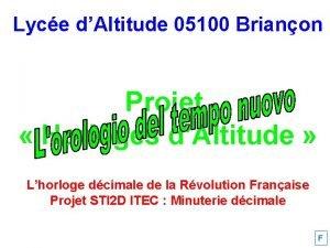 Lyce dAltitude 05100 Brianon Projet Horloges dAltitude Lhorloge
