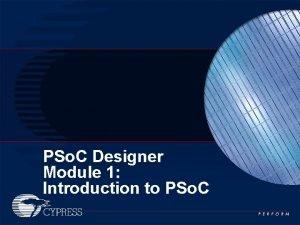 PSo C Designer Module 1 Introduction to PSo
