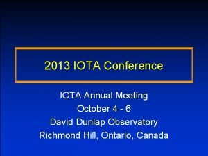 2013 IOTA Conference IOTA Annual Meeting October 4