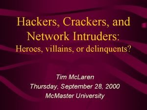 Hackers Crackers and Network Intruders Heroes villains or