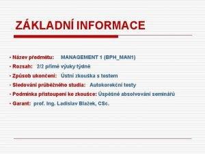 ZKLADN INFORMACE Nzev pedmtu MANAGEMENT 1 BPHMAN 1