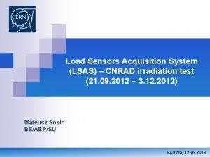 Load Sensors Acquisition System LSAS CNRAD irradiation test