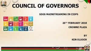 COUNCIL OF GOVERNORS SDGS MAINSTREAMING IN CIDPS 20